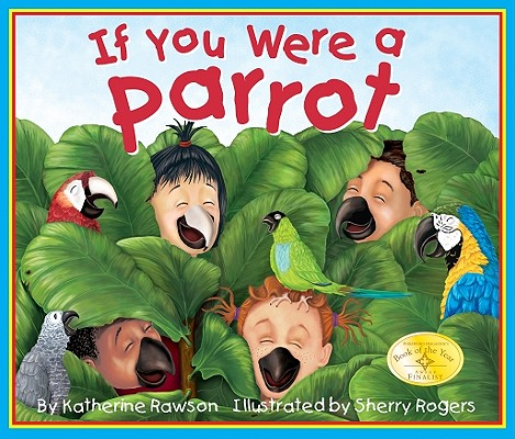 If You Were a Parrot By Rawson, Katherine/ Rogers, Sherry (ILT)