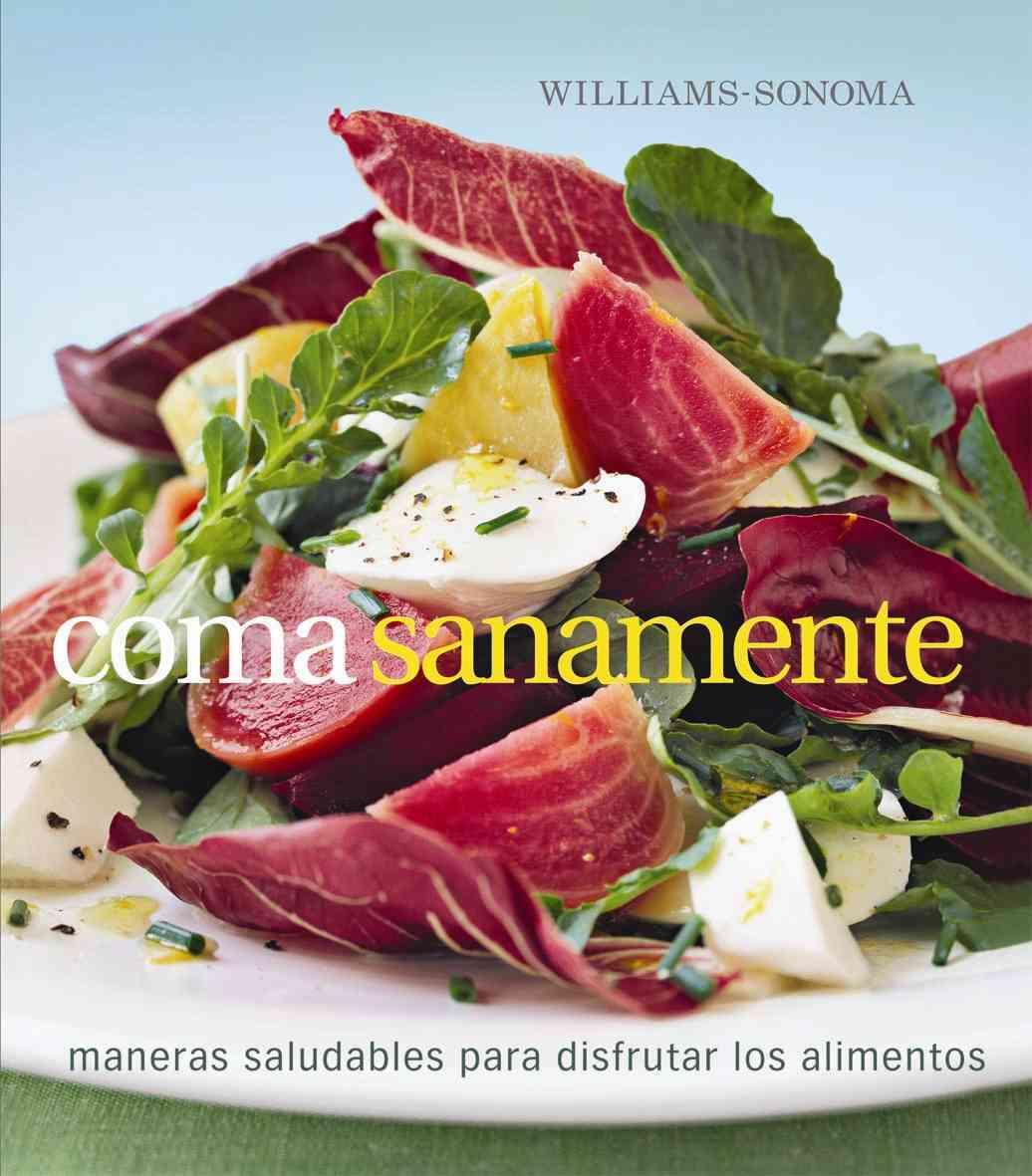 Coma Sanamente/ Eat Well By Ferreira, Charity/ Williams, Chuck (EDT)/ Okada, Kana (PHT)/ Cordera, Laura (TRN)/ De Jourdain, Concepcion O. (TRN)